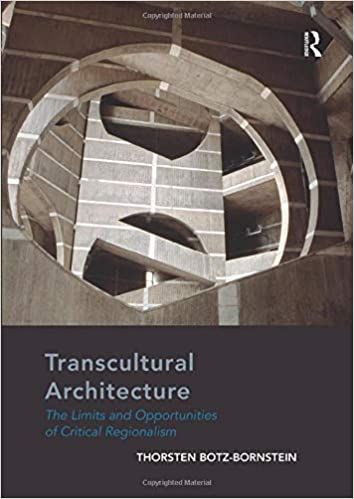 Transcultural Architecture the Limits and Opportunities of Critical Regionalism