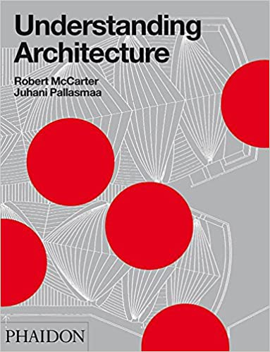 Understanding Architecture: A Primer on Architecture as Experience